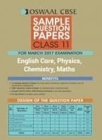 Oswaal CBSE Sample Question Papers of English Core, Physics, Chemistry, Maths For Class 11 (For March 2017 Examination)
