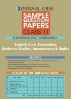 Oswaal CBSE Sample Question Papers of English Core, Economics, Business Studies, Accountancy & Maths For Class 11 (For March 2017 Examination)