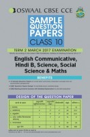 Oswaal CBSE CCE Sample Question Paper For Class 10 Term II (October to March 2017) English Communicative, Hindi B, Science, Social Science And Maths