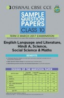 Oswaal CBSE CCE Sample Question Paper For Class 10 Term II (October to March 2017) English Language And Literature, Hindi A, Science, Social Science And Maths