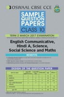 Oswaal CBSE CCE Sample Question Paper For Class 10 Term II (October to March 2017) English Communicative, Hindi A, Science, Social Science And Maths