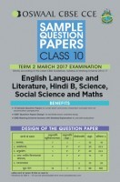 Oswaal CBSE CCE Sample Question Paper For Class 10 Term II (October to March 2017) English Language And Literature, Hindi B, Science, Social Science And Maths