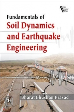 Fundamentals Of Soil Dynamics And Earthquake Engineering