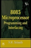 8085 Microprocessor : Programming And Interfacing