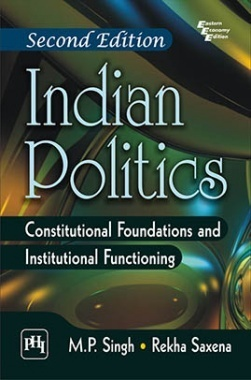 Indian Politics: Constitutional Foundations And Institutional Functioning