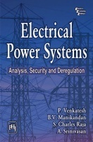 Electrical Power Systems : Analysis,Security And Deregulation