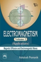 Electromagnetism - Applications (Magnetic Diffusion And Electromagnetic Waves): Volume 2