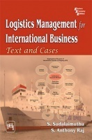 Logistics Management For International Business : Text And Cases