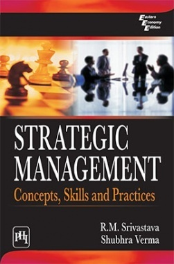 Strategic Management : Concepts, Skills and Practices