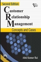 Customer Relationship Management : Concepts And Cases