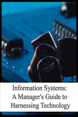 Information Systems: A Manager's Guide to Harnessing Technology