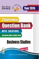 Chapterwise question bank with solutions Business Studies Class XIIth
