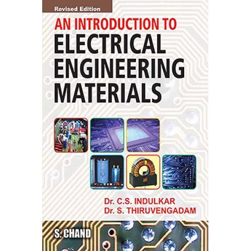 An Introduction to Electrical Engineering Materials by C S