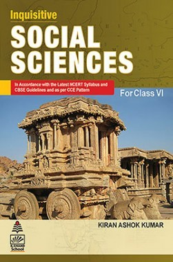 Inquisitive Social Sciences For Class VI