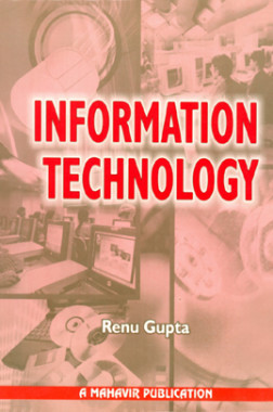 Information Technology (A Text Book For Paper-6 of Professional Education (Examination-II) of I.C.A.I)