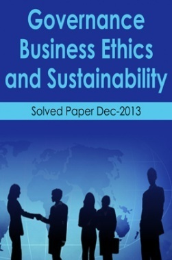 ICSI Governance Business Ethics and Sustainability Solved Question Paper Dec 2013