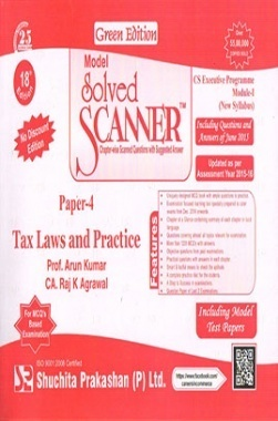 Model Solved Scanner CS Executive Programme Module-I New Syllabus Paper-4 Tax Laws and Practice Green Edition (Jul-2015)