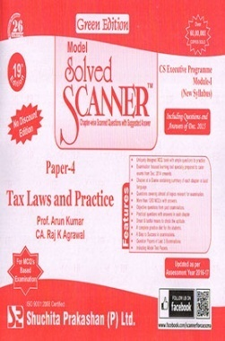 Model Solved Scanner CS Executive Programme Module-I New Syllabus Paper-4 Tax Laws and Practice Green Edition (Dec-2015)