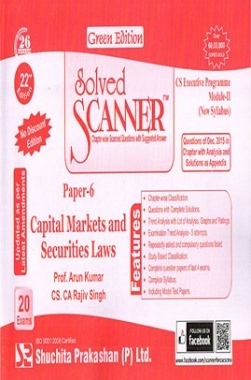 Solved Scanner CS Executive Programme Module-II ( New Syllabus ) Paper-6 Capital Markets and Securities Laws Green Edition (Dec-2015)