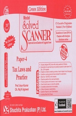 Model Solved Scanner CS Executive Programme Module-I New Syllabus Paper-4 Tax Laws and Practice Green Edition (Jul-2016)