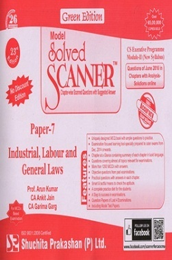 Model Solved Scanner CS Executive Programme Module-II New Syllabus Paper-7 Industrial, Labour and General Laws Green Edition (Jul-2016)