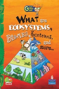 Green Genius Guide : What are Ecosystems, Biomes, Ecotones, and more