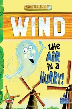 Know All About Wind : The Air in a Hurry!