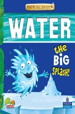 Know All About Water : The Big Splash!
