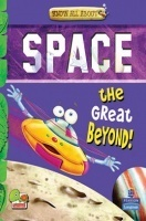 Know All About Space : The Great Beyond!