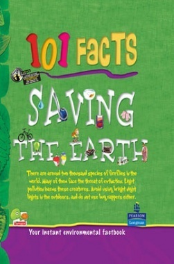 101 Facts : Saving the Earth
