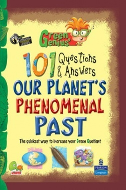 Green Genius's 101 Questions and Answers : Our Planet's Phenomenal Past