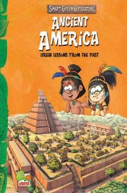 Smart Green Civilizations : Ancient America