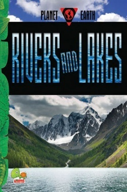 Planet Earth : Rivers and Lakes