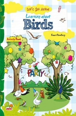 Let's Get Active : Learning about Birds (An illustrated activity book that teaches young learners all about birds)