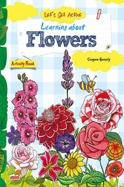 Let's Get Active : Learning about Flowers (An illustrated activity book that teaches young learners all about Flowers)