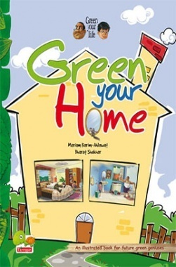 Green your life : Green your home (An illustrated book for future green geniuses)