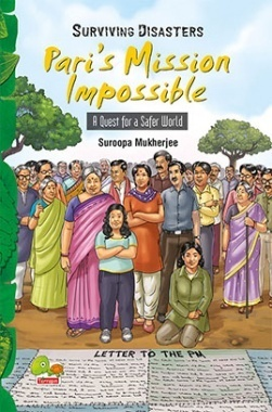 Surviving Disasters : Pari's Mission Impossible (A Quest for a Safer World)