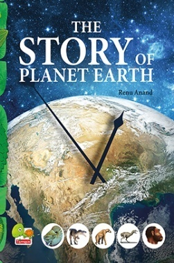 The Story of Planet Earth : An attempt to share the history of Planet Earth from stardust to the present