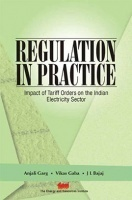 Regulation in Practice : Impact Of Tariff Orders On The Indian Electricity Sector