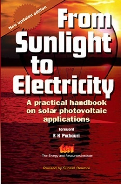 From Sunlight To Electricity :  A Practical Handbook On Solar Photovoltaic Applications : Second Edition