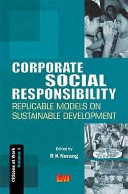 Corporate Social Responsibility: Replicable models on Sustainable Development (Citizens at Work-Volume 4)