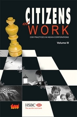 Citizens at Work : Volume 3 : CSR Practices in Indian Corporations