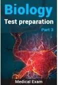 Biology Test Preparation (Medical) : Part 3