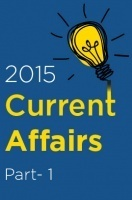 Current Affairs 2015 Test Preparation : Part 1