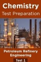 Chemistry Test Preparations On Petroleum Refinery Engineering Part 1