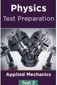 Physics Test Preparations On Applied Mechanics Part 2