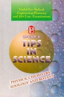 Tips in Science Physics, Chemistry, Zoology and Botany
