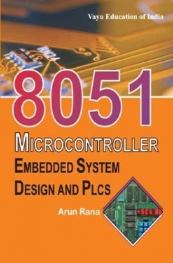 8051 Microcontroller Embedded System Design and PLCs