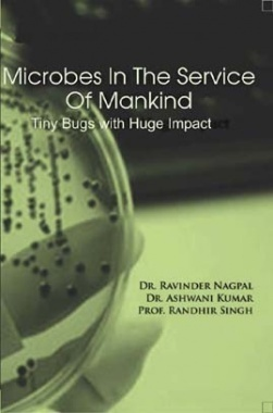 Microbes in the Service of Mankind