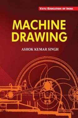 Machine Drawing By Ashok Kumar Singh